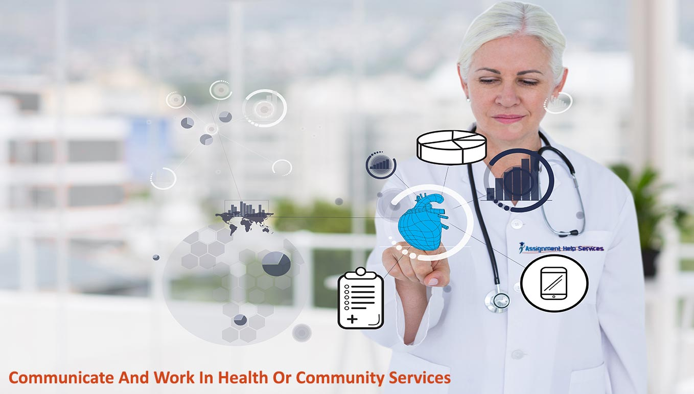 Communicate And Work In Health Or Community Services