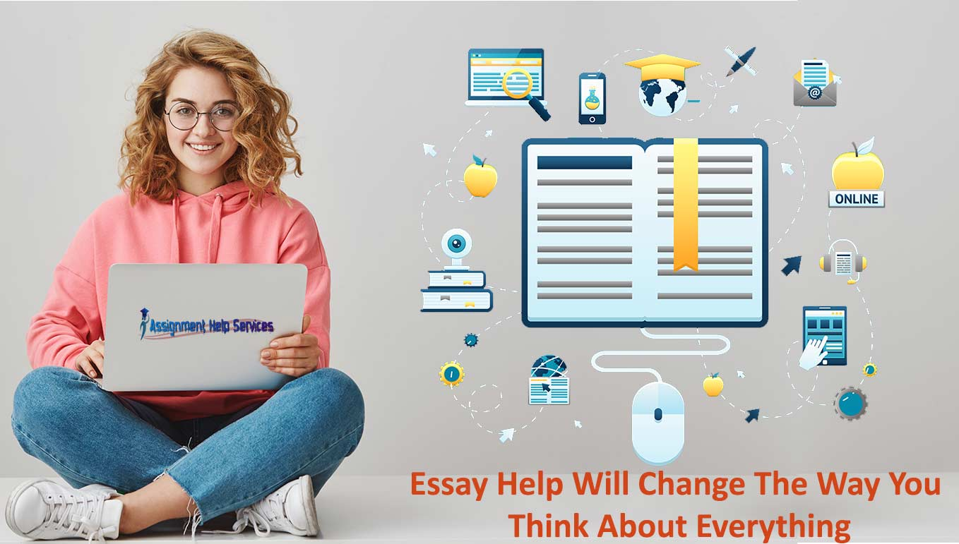 Essay Help Will Change The Way You Think About Everything
