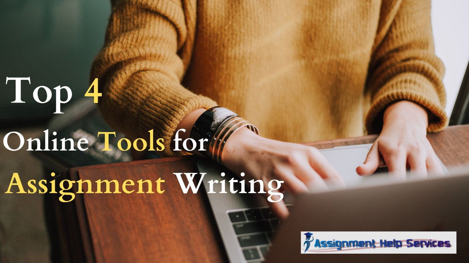 Top Four Online Tools for Assignment Writing